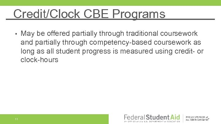 Credit/Clock CBE Programs • 11 May be offered partially through traditional coursework and partially