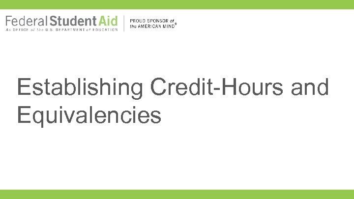 Establishing Credit-Hours and Equivalencies
