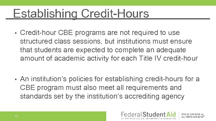Establishing Credit-Hours • Credit-hour CBE programs are not required to use structured class sessions,