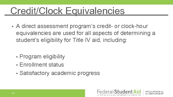 Credit/Clock Equivalencies • A direct assessment program's credit- or clock-hour equivalencies are used for