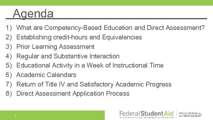 Agenda 1) 2) 3) 4) 5) 6) 7) 8) What are Competency-Based Education and