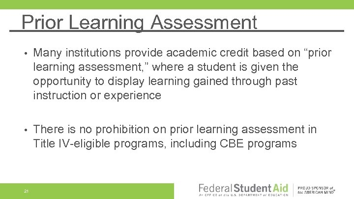 """Prior Learning Assessment • Many institutions provide academic credit based on """"prior learning assessment,"""