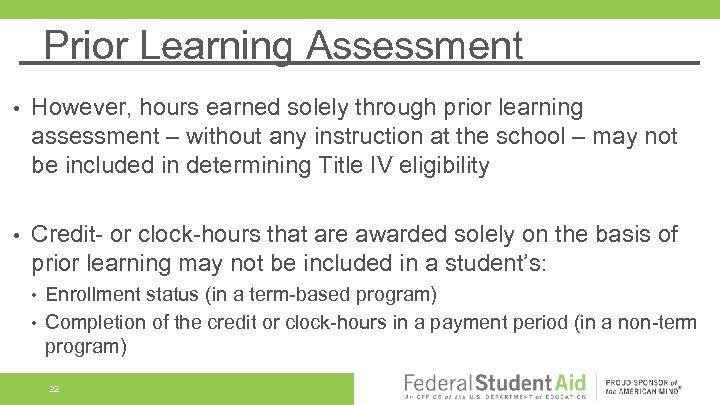 Prior Learning Assessment • However, hours earned solely through prior learning assessment – without