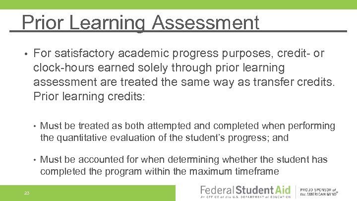 Prior Learning Assessment • For satisfactory academic progress purposes, credit- or clock-hours earned solely