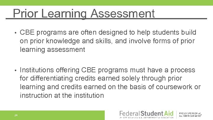 Prior Learning Assessment • CBE programs are often designed to help students build on