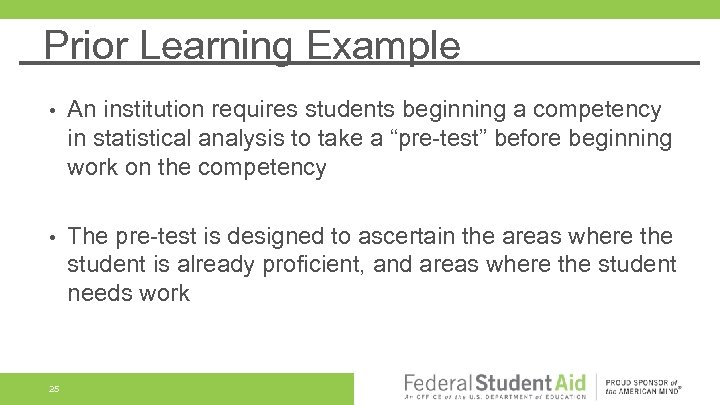 Prior Learning Example • An institution requires students beginning a competency in statistical analysis