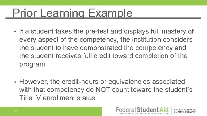Prior Learning Example • If a student takes the pre-test and displays full mastery