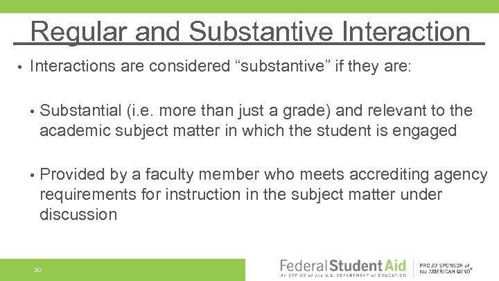 "Regular and Substantive Interaction • Interactions are considered ""substantive"" if they are: • Substantial"