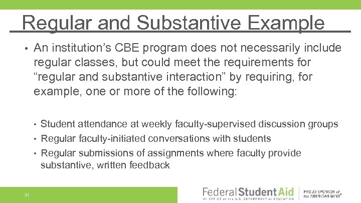Regular and Substantive Example • An institution's CBE program does not necessarily include regular