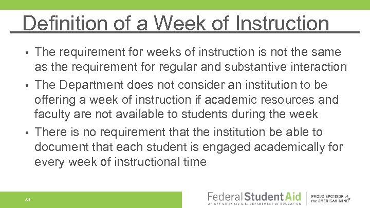 Definition of a Week of Instruction The requirement for weeks of instruction is not