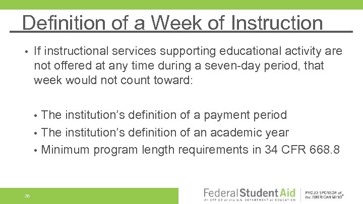 Definition of a Week of Instruction • If instructional services supporting educational activity are
