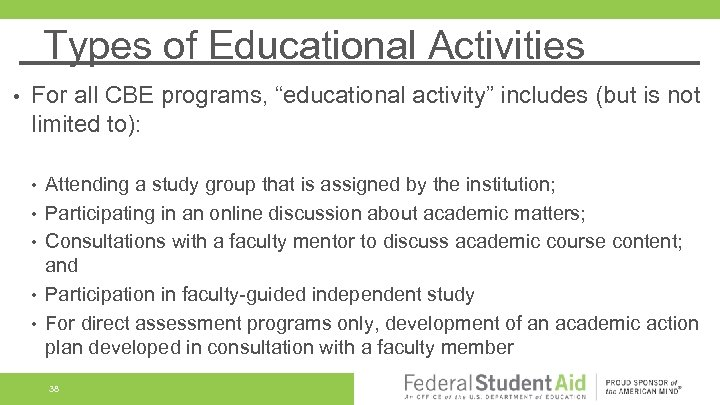 """Types of Educational Activities • For all CBE programs, """"educational activity"""" includes (but is"""