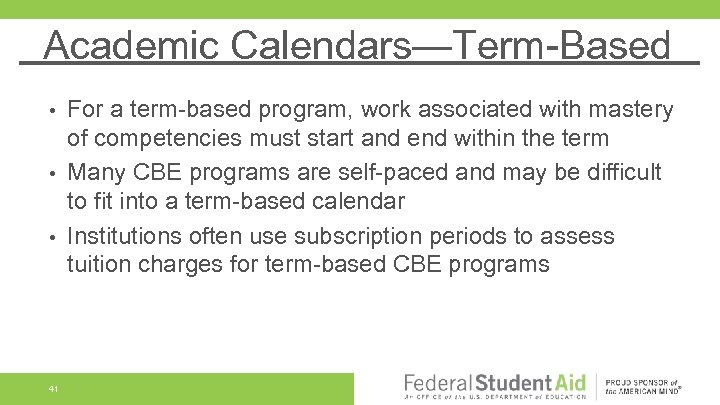Academic Calendars—Term-Based For a term-based program, work associated with mastery of competencies must start