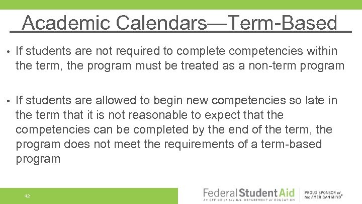 Academic Calendars—Term-Based • If students are not required to complete competencies within the term,