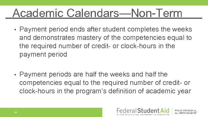 Academic Calendars—Non-Term • Payment period ends after student completes the weeks and demonstrates mastery
