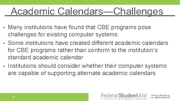 Academic Calendars—Challenges Many institutions have found that CBE programs pose challenges for existing computer