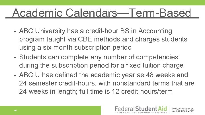 Academic Calendars—Term-Based ABC University has a credit-hour BS in Accounting program taught via CBE