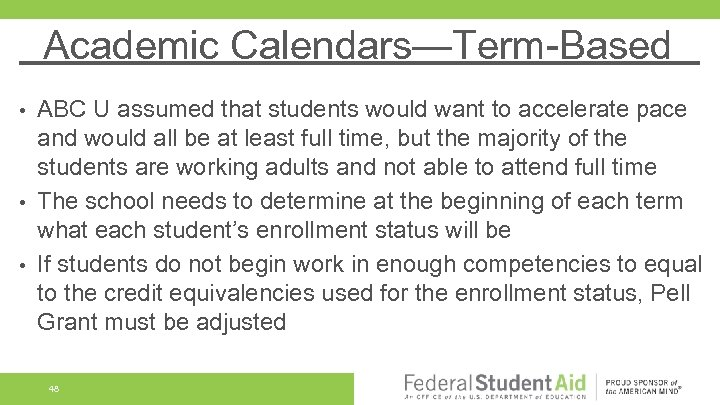 Academic Calendars—Term-Based ABC U assumed that students would want to accelerate pace and would
