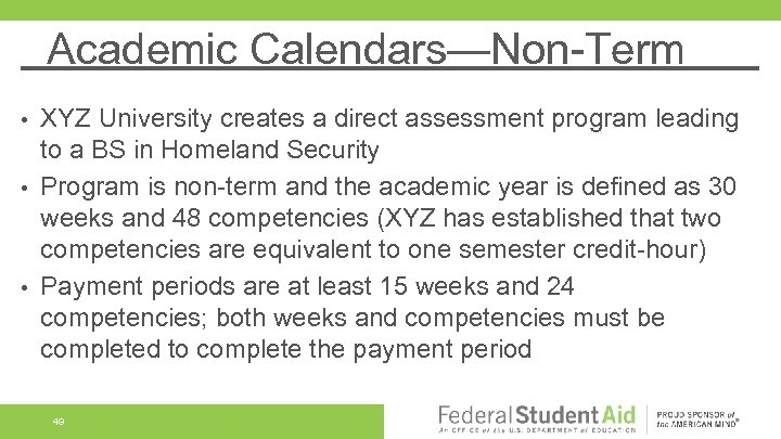 Academic Calendars—Non-Term XYZ University creates a direct assessment program leading to a BS in