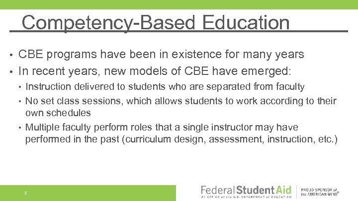 Competency-Based Education CBE programs have been in existence for many years • In recent