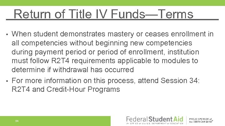 Return of Title IV Funds—Terms When student demonstrates mastery or ceases enrollment in all