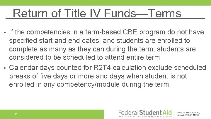 Return of Title IV Funds—Terms If the competencies in a term-based CBE program do