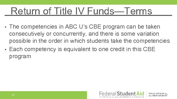 Return of Title IV Funds—Terms The competencies in ABC U's CBE program can be