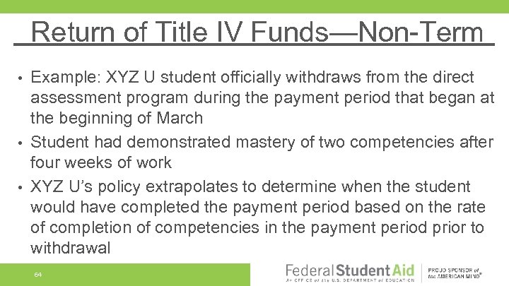 Return of Title IV Funds—Non-Term Example: XYZ U student officially withdraws from the direct