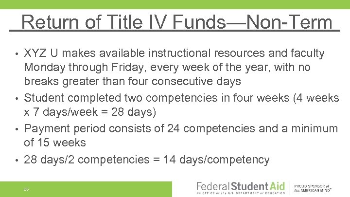 Return of Title IV Funds—Non-Term XYZ U makes available instructional resources and faculty Monday