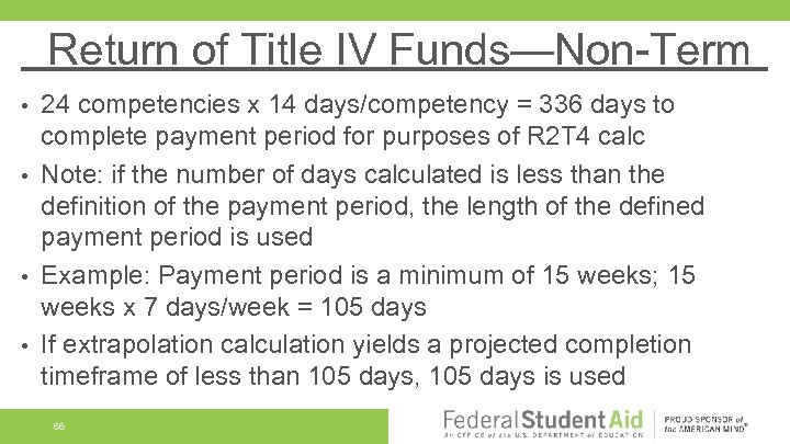 Return of Title IV Funds—Non-Term 24 competencies x 14 days/competency = 336 days to