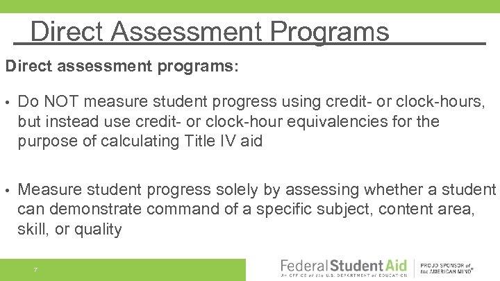 Direct Assessment Programs Direct assessment programs: • Do NOT measure student progress using credit-