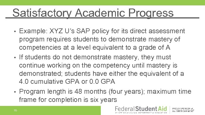 Satisfactory Academic Progress Example: XYZ U's SAP policy for its direct assessment program requires