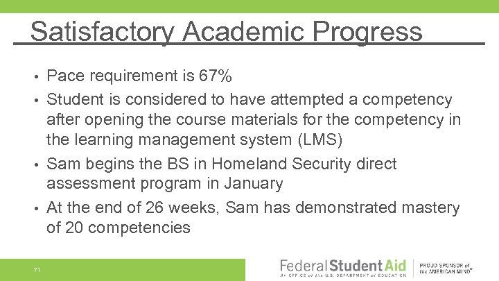 Satisfactory Academic Progress Pace requirement is 67% • Student is considered to have attempted