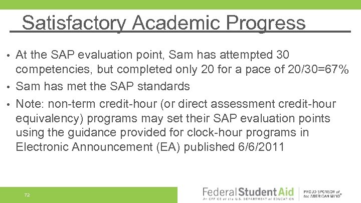 Satisfactory Academic Progress At the SAP evaluation point, Sam has attempted 30 competencies, but