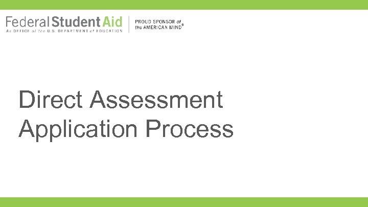 Direct Assessment Application Process