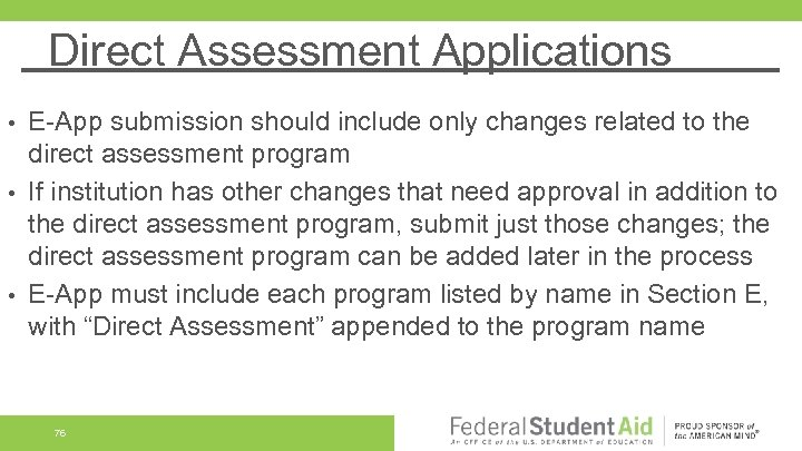 Direct Assessment Applications E-App submission should include only changes related to the direct assessment