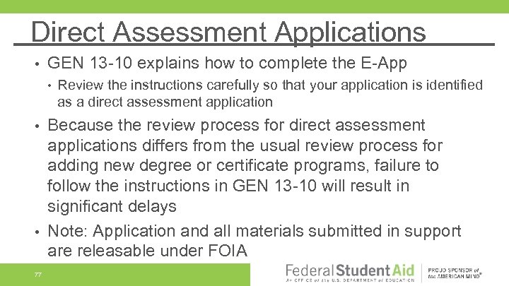 Direct Assessment Applications • GEN 13 -10 explains how to complete the E-App •