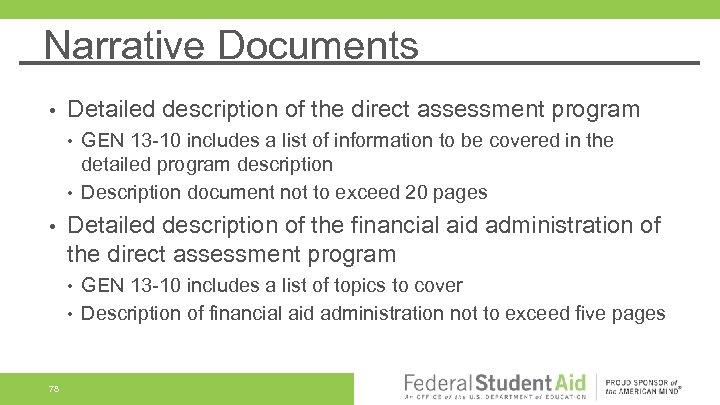 Narrative Documents • Detailed description of the direct assessment program • • • Detailed