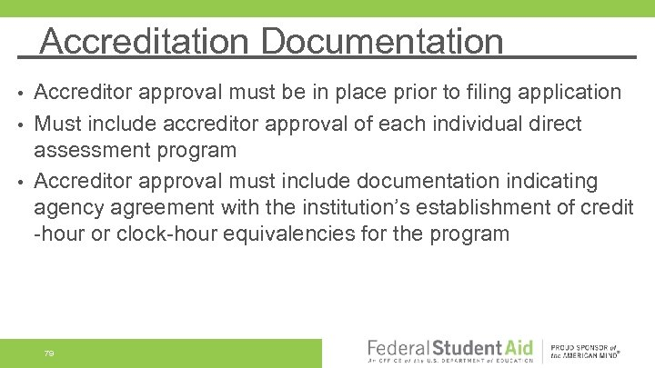 Accreditation Documentation Accreditor approval must be in place prior to filing application • Must