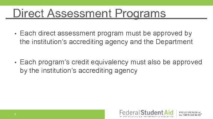 Direct Assessment Programs • Each direct assessment program must be approved by the institution's