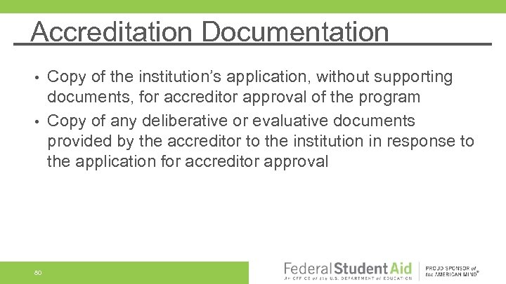 Accreditation Documentation Copy of the institution's application, without supporting documents, for accreditor approval of