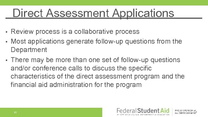 Direct Assessment Applications Review process is a collaborative process • Most applications generate follow-up