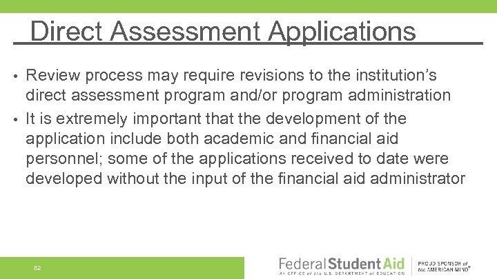 Direct Assessment Applications Review process may require revisions to the institution's direct assessment program
