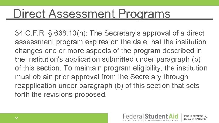 Direct Assessment Programs 34 C. F. R. § 668. 10(h): The Secretary's approval of