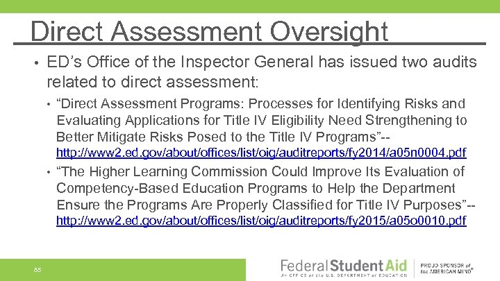 Direct Assessment Oversight • ED's Office of the Inspector General has issued two audits