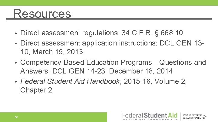 Resources Direct assessment regulations: 34 C. F. R. § 668. 10 • Direct assessment