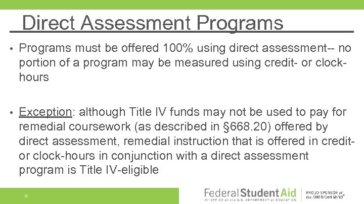 Direct Assessment Programs • Programs must be offered 100% using direct assessment-- no portion