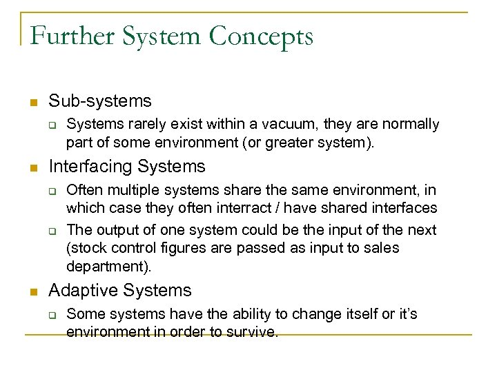 Further System Concepts n Sub-systems q n Interfacing Systems q q n Systems rarely