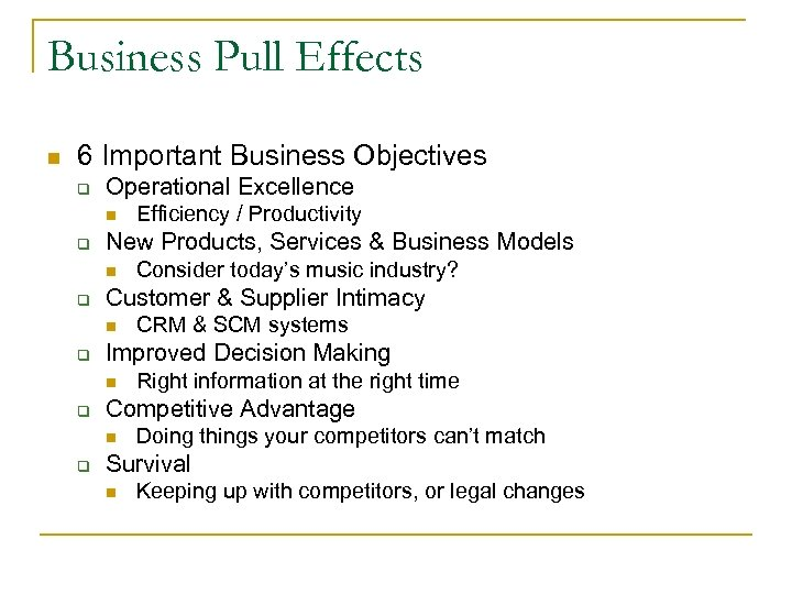 Business Pull Effects n 6 Important Business Objectives q Operational Excellence n q New