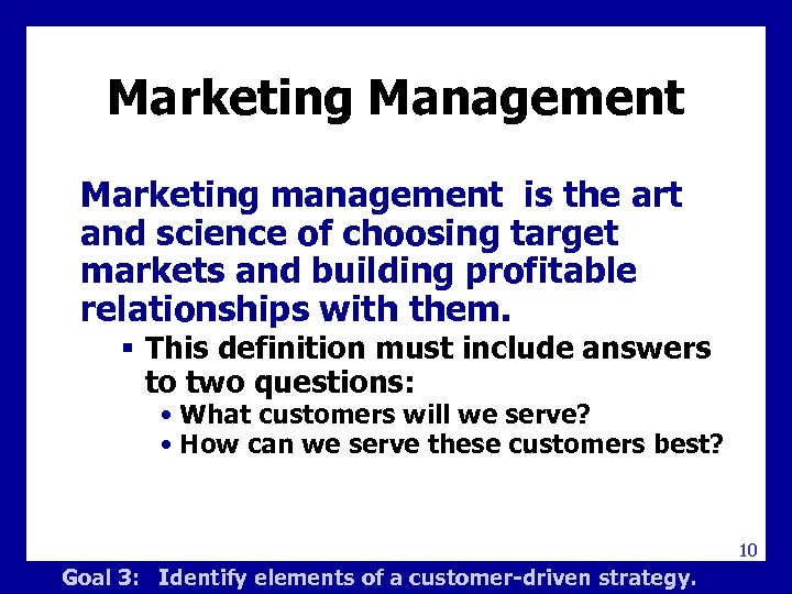 Marketing Management Marketing management is the art and science of choosing target markets and